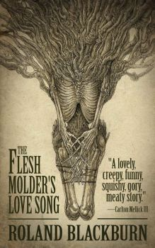 flesh molder's love song